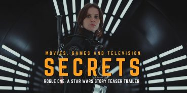 SCR001- Rogue One: A Star Wars Story Teaser Trailer Secrets