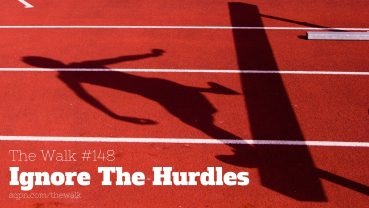 WLK148: Ignore The Hurdles