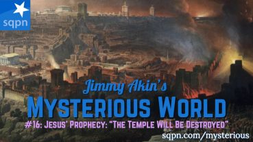 """MYS016: Jesus' Prophecy: """"The Temple Will Be Destroyed!"""""""