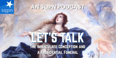 LTK029: Let's Talk about the Immaculate Conception and a Presidential Funeral