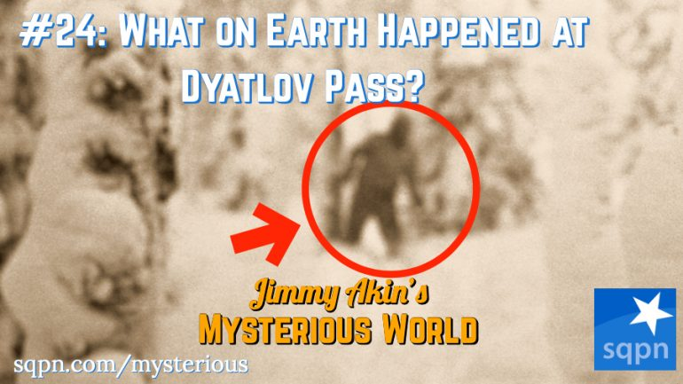 MYS024: What on Earth Happened at Dyatlov Pass?