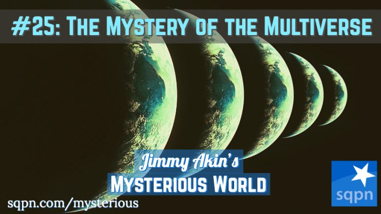 MYS025: The Mystery of the Multiverse