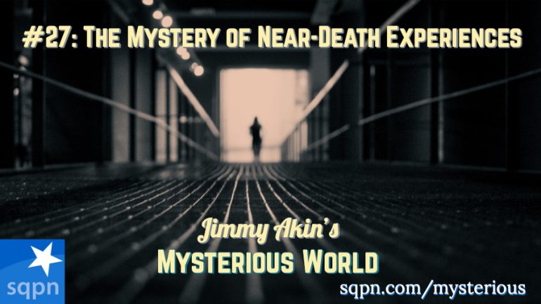 MYS027: The Mystery of Near-Death Experiences