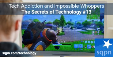 TEC013: Tech Addiction and Impossible Whoppers