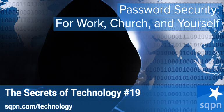 Password Security for Work, Church, and Yourself