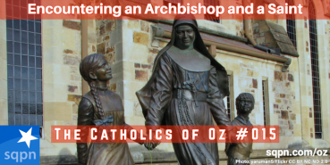 Encountering an Archbishop and a Saint