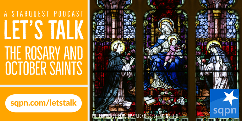 Let's Talk about the Rosary and October Saints