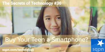 Buy Your Teen A Smartphone?