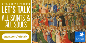 Let's Talk about All Saints & All Souls