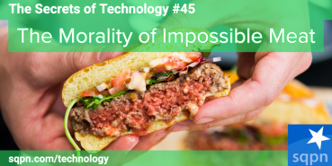 The Morality of Impossible Meat – The Secrets of Technology