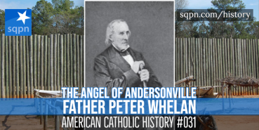 Father Peter Whelan: The Angel of Andersonville