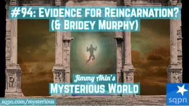 Evidence for Reincarnation? (& Bridey Murphy)