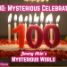 Mysterious Celebration! (100th Episode Anniversary!)
