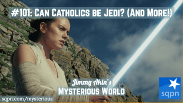 Can Catholics be Jedi? Saying Mass in Klingon? Saved Zombies? … & More Weird Questions