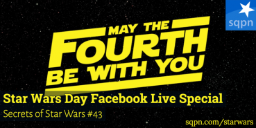 Star Wars Day Facebook Live Special