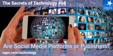 Are Social Media Platforms or Publishers?