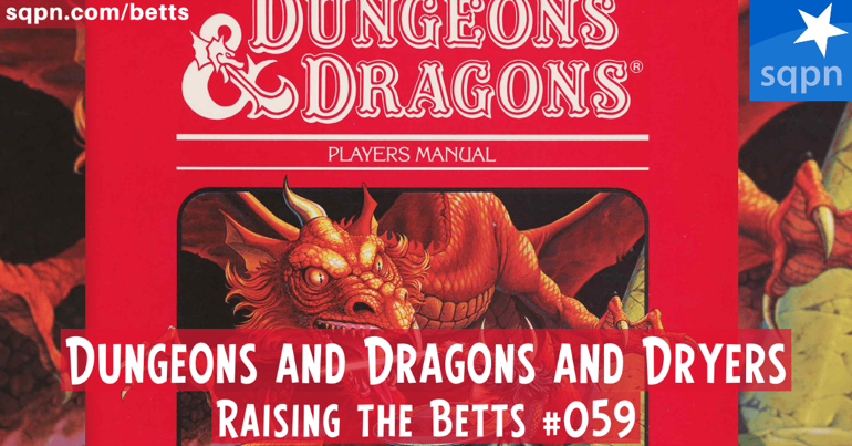 Dungeons and Dragons and Dryers