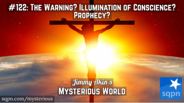 The Warning? The Illumination of Conscience? (Catholic Prophecy?)