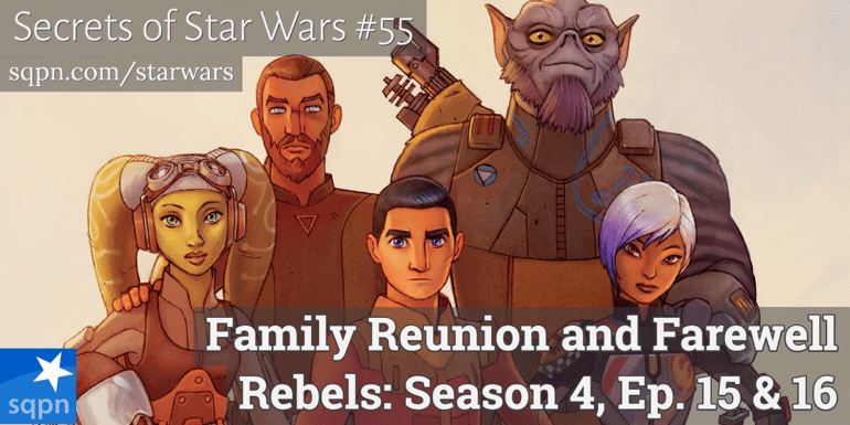 Family Reunion and Farewell: Star Wars Rebels, S4, Ep. 15 & 16