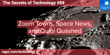Zoom Towns, Space Headlines, and Quibi Quashed