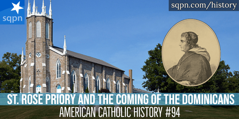 St. Rose Priory and the Coming of the Dominicans