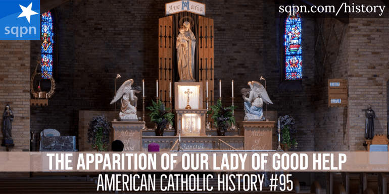 The Apparition of Our Lady of Good Help