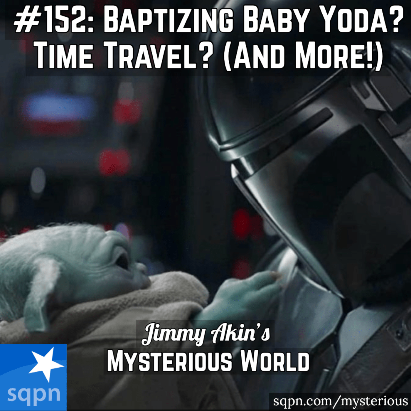 Baptizing Baby Yoda? Popes in Space? Sacraments in Space? Time Travel? Giants? (& More Weird Questions!)