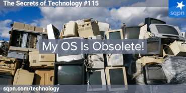 My OS Is Obsolete!