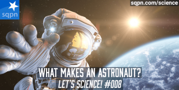 What Makes An Astronaut?